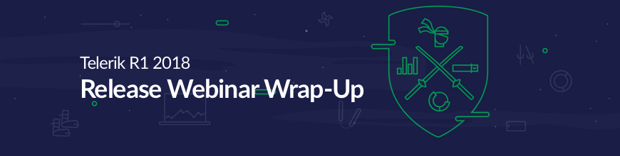 telerik-r1-2018-release-webinar-wrap-up-870-220