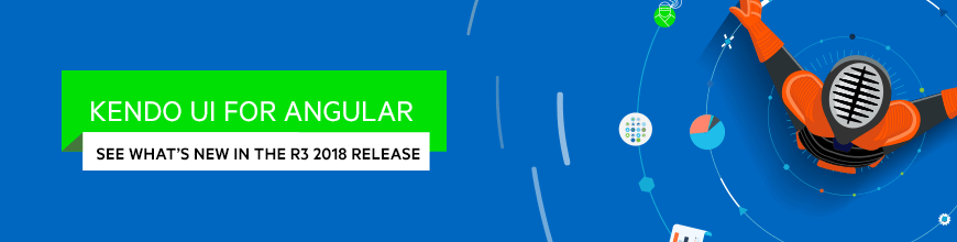 Whats New for Angular in the R3 2018 Release of Kendo UI_870x220-
