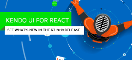Whats New for React in the R3 2018 Release of Kendo UI_270x123
