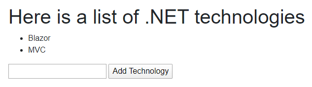 "A simple page shows headline ""Here is a list of .NET technologies"" with bullet points ""Blazor"" and ""MVC"". Then a blank form field has a button beside it labeled ""Add technology"""
