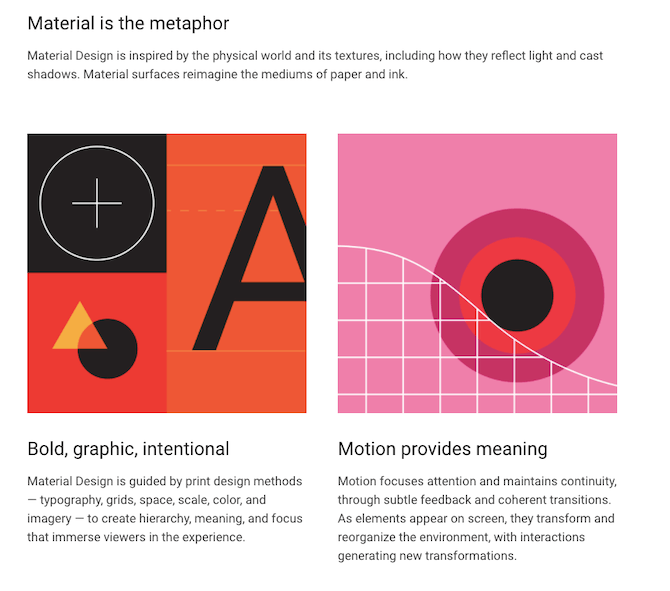 "Google provides guidance on the driving principles behind Material Design: ""Material is the metaphor""."