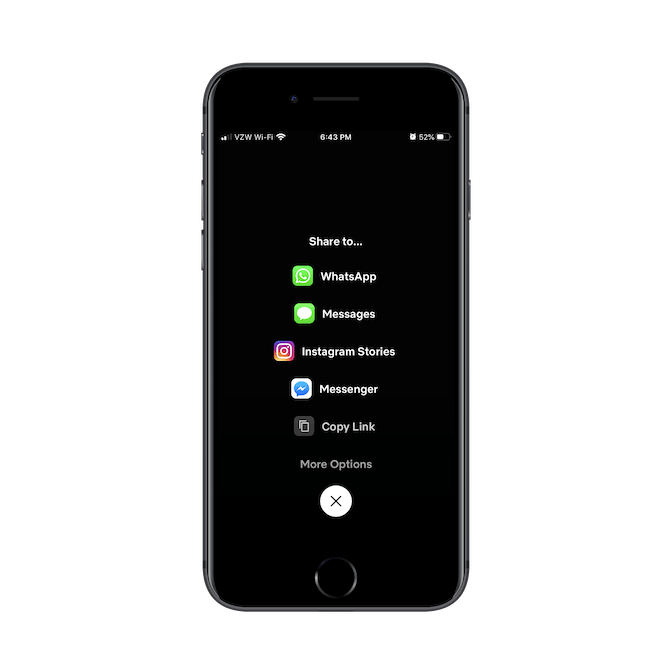 Netflix users can share what they're watching with others on WhatsApp, Messages, Instagram Stories, Messenger, and more.