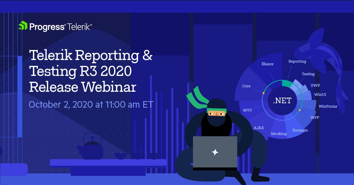 Telerik Reporting Testing R3 2020 Webinar