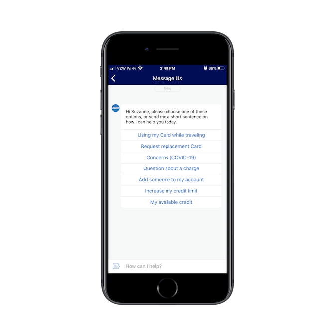 """The American Express mobile app includes a """"Message Us"""" chat for users and provides pre-written responses on what they might need help with."""