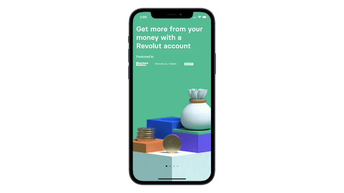 """The Revolut mobile app welcomes new users with a user-controlled slider. The first screen they see says """"Get more from your money with a Revolut account"""" while provided info on publications that have covered the app, like Bloomberg Business, Financial Times and BBC."""