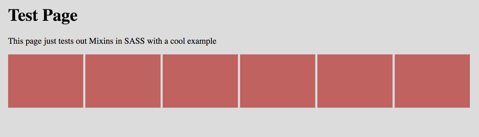 """Text reads, """"Test Page. This page just tests out Mixins in Sass with a cool example."""" Then six maroon boxes are laid out horizontally below the text."""