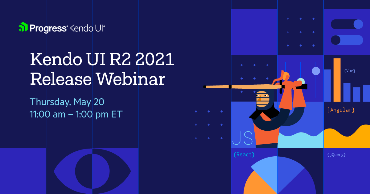 Kendo UI R2 2021 Release Webinar is on May 20th at 11am ET