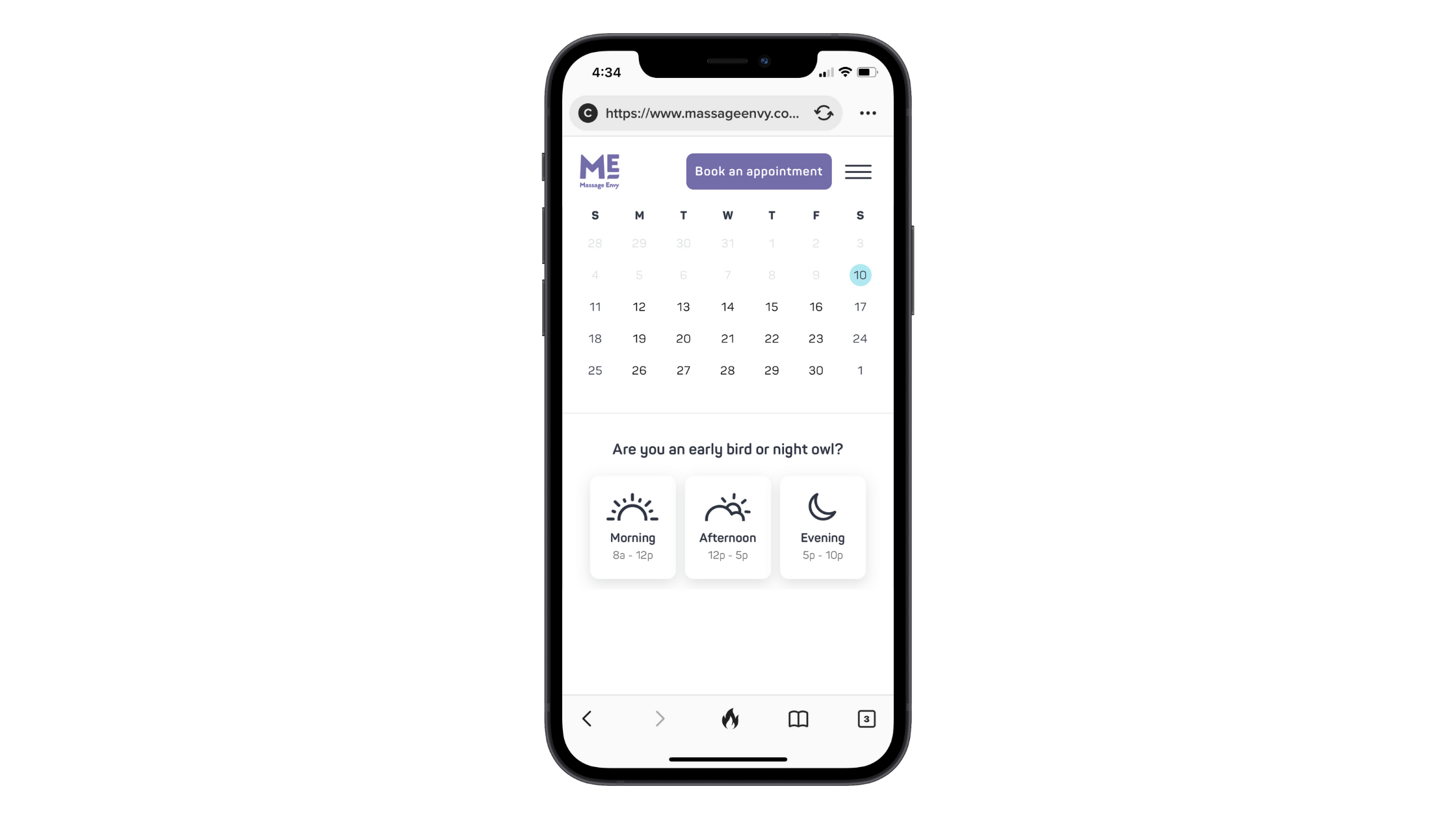 Massage Envy customers can find available days and times using the calendar booking system. An option to narrow down results by Morning 8a - 12p, Afternoon 12p - 5p, or Evening 5p - 10p is also available.