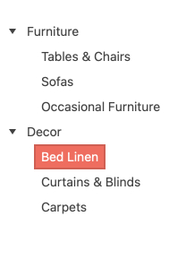 Parent items Furniture and Decor have both been expanded—they each have a small down arrowhead to the left. Under Furniture are indented child elements Tables & Chairs, Sofas, Occasional Furniture. Under Decor, the child elements are Bed linen (which is highlighted with a pink square), Curtains & Blinds, and Carpets.