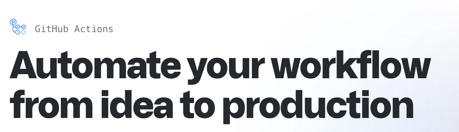 GitHub Actions header readers, 'Automate your workflow from idea to production'