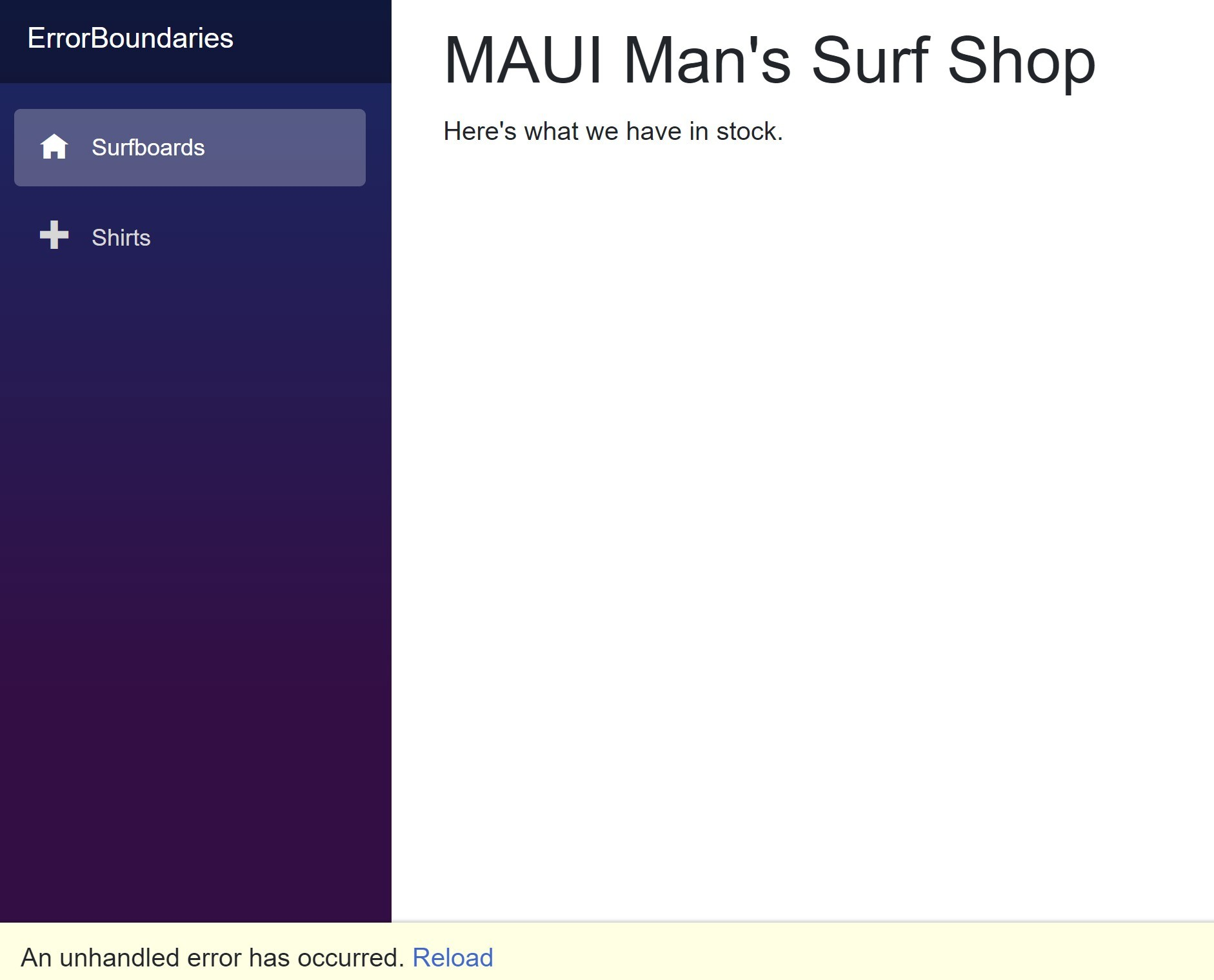 We get the standard error message again—an unhandled error has occurred—on the bottom of our MAUI Man's Surf Shop, which still shows, 'Here's what we have in stock,' but no list of surfboards.