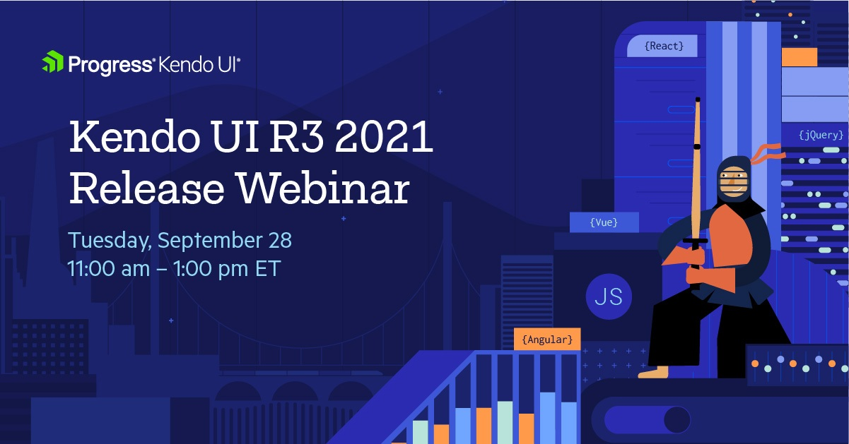 Kendo UI R3 2021 release webinar Sep 28, 11 am-1 pm ET