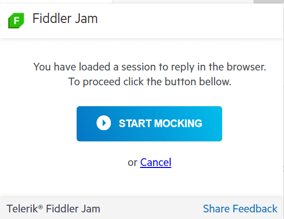 You have loaded a session to replay in the browser. To proceed click the button below. Start Mocking button. or Cancel.