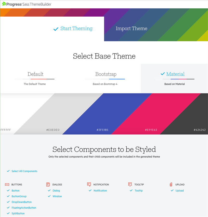 Progress Sass ThemeBuilder > Start Theming > Select Base Theme > Material: a white, a light gray, a bright blue, a pink, and a warm dark brown that's near black. Next it says, 'Select components to be styled.' Buttons, dialogs, notification, tooltip, upload lists are all selected.