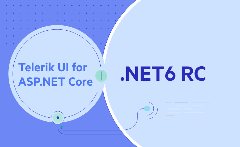 Telerik UI for ASP.NET Core Compatibility with .NET 6 Release Candidate 1