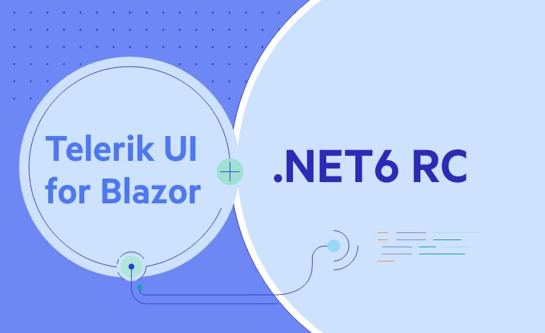 Telerik UI for Blazor .NET 6 RC1