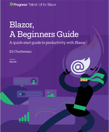 Blazor, A Beginners Guide Book