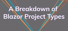 A breakdown of blazor project types