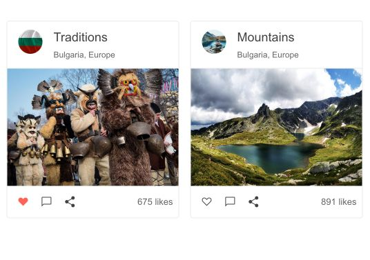 Two side-by-side cards show Traditions and Mountains, each with a small circular image by the title. They list the location (both Bulgaria, Europe), and then feature a large rectangular image that is the main body of the card. Below are icons for like (heart), comment (dialog box), and share. And the number of likes.