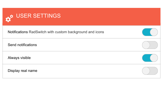 User settings window shows toggles for Notifications - RadSwitch with cutom background and icons, set to on; Send notifications, set to off; Always visible, set to on; and Display real name, set to off.