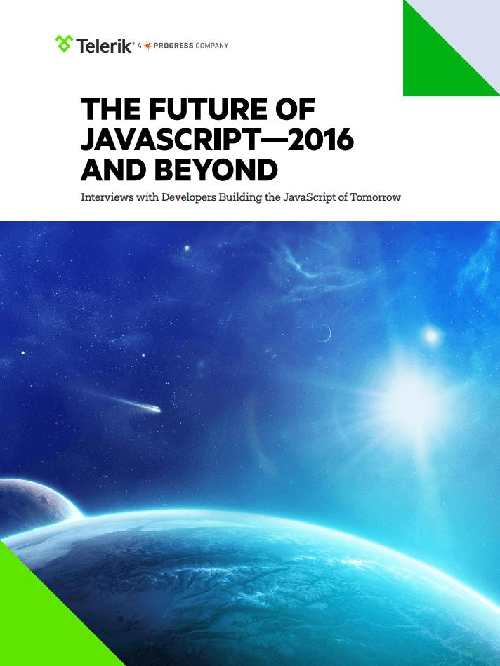 Telerik The Future of JavaScript—2016 and Beyond