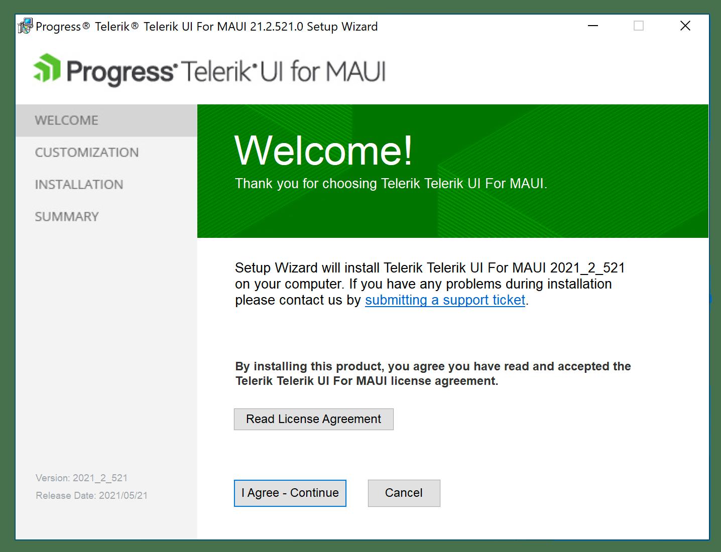 Windows Installer- Progress Telerik UI for MAUI setup wizard. Step one: Welcome! Thank you for choosing Telerik UI for MAUI. License agreement.