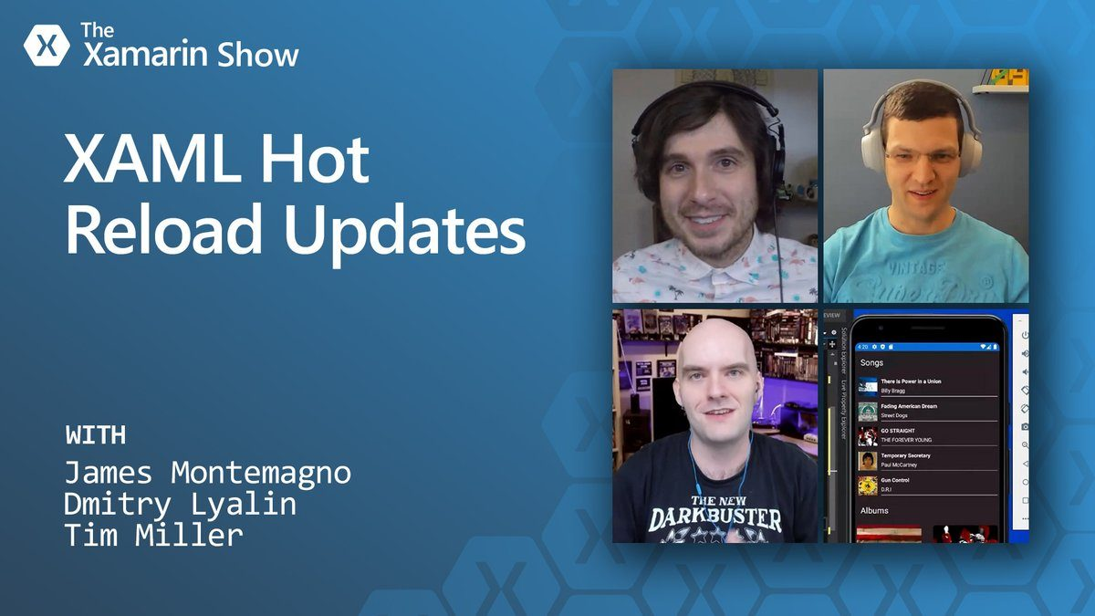 XAML Hot Reload episode preview of The Xamarin Show