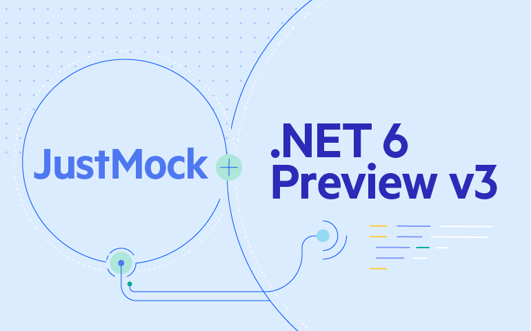A designed piece indicating: JustMock + NET 6 Preview v3 are connected