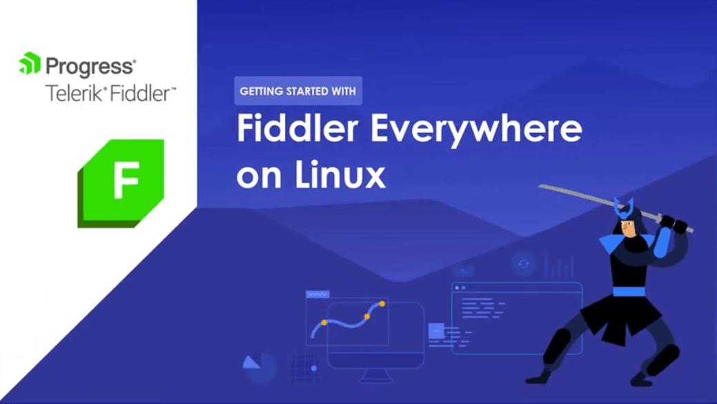 fiddler everywhere quick start linux