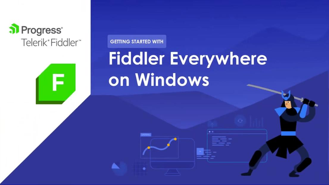Fiddler Everywhere Quick Start for Windows