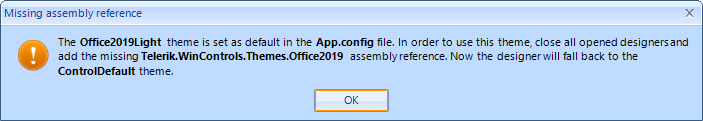Missing assembly reference: The Office2019Light theme is set as default in the App.config file. In order to use this theme, close all designers and add the missing assembly reference...